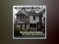 Track review: 'When Shadows Fall' by Slightly Psychedelic