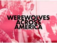 "FILM | ""Werewolves Across America"""