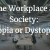 The Workplace as Society: Utopia or Dystopia? @ Old Stone Tavern