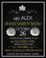 140 Alex Bar & Grill is hosting a dinner variety show on October 26th with drag and burlesque performances - Uploaded by Ecohman