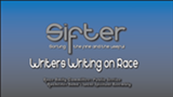 Sifter: Writers Writing on Race - Uploaded by Steph.