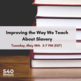 Improving the Way We Teach About Slavery - Uploaded by Odessa Amaryllis