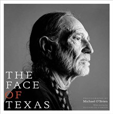 [above] Cover of the new edition of The Face of Texas, photographs by Michael O'Brien, features his latest portrait of Willie Nelson, © 1999, on view in the exhibition.