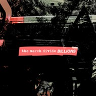Aural Pleasure: The March Divide's 'Billions'