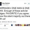 Bonehead Quote of the Week- Twitter Typo Edition: Dan Patrick on Same-Sex Marriage