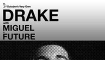 Drake, Miguel, And Future Coming To San Antonio