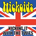 Local review of The Hickoids' <em>Kicking it With the Twits</em>