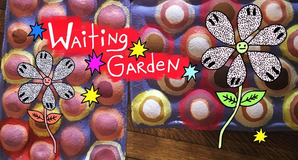 """Waiting Garden"""