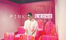 COURTESY PHOTOS - Pink Leche