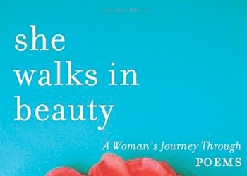 'She Walks in Beauty,' a woman's journey through poems