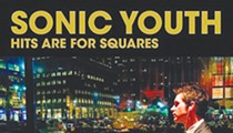 Sonic Youth: <em>Hits are for Squares</em>