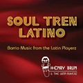 Soul Tren Latino: Henry Brun & The Latin Players Release Party