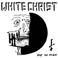 Get High And Die With White Christ