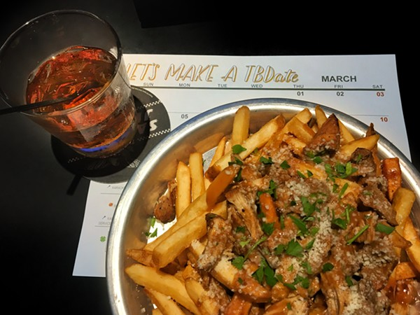 Loaded Fries and well drinks - ERIN W.