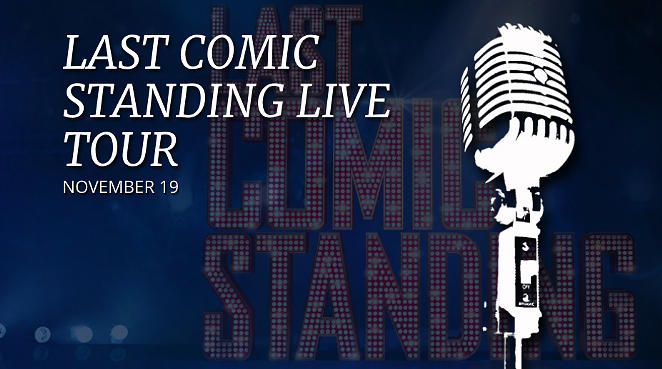 Last Comic Standing is coming to The Tobin Center. - COURTESY