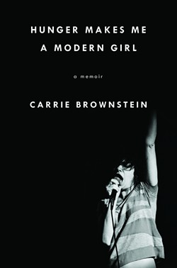 The cover for Carrie Brownstein's new memoir Hunger Makes Me a Modern Girl. - COURTESY