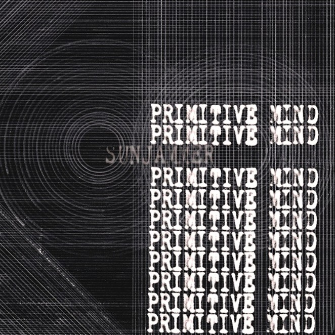 "COVER ART FOR SUNJAMMER'S ""PRIMITIVE MIND"""