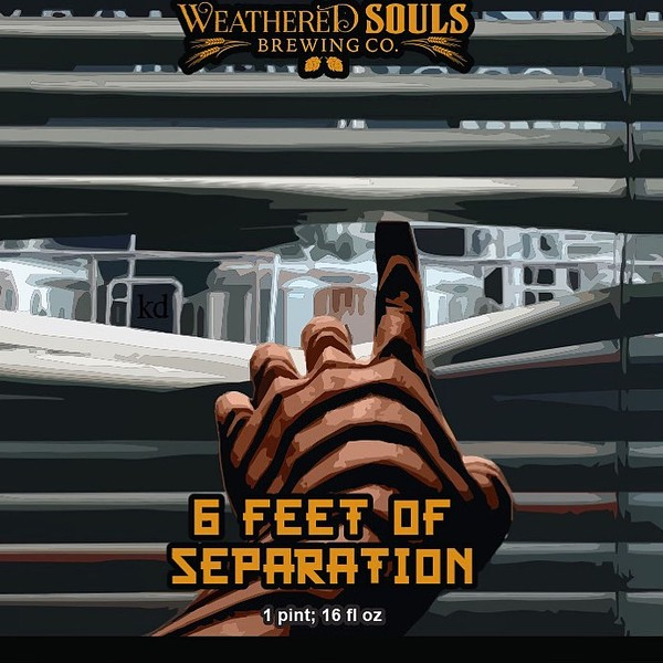 6 Feet of Separation is a new 7.4% ABV triple-dry hopped hazy IPA from Weather Souls Brewery. - FACEBOOK / WEATHER SOULS