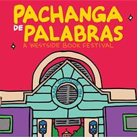 Pachanga de Palabras: Westside Book Festival