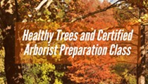 Healthy Trees and Certified Arborist Preparation Class
