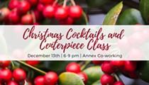 Christmas Cocktails & Centerpiece Class