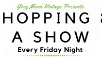 Shopping & A Show Every Friday