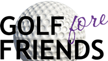 8th Annual Golf fore Friends Tournament