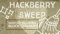Hackberry Sweep Monthly Volunteer Block Cleanup