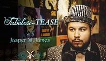 Fabulousi-Tease with Jasper St. James