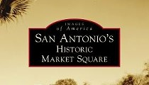 <i>San Antonio's Historic Market Square</i> Book Signing