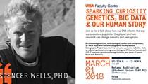 UTSA Signature Speaker: Spencer Wells, Ph.D.