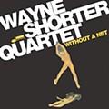Wayne Shorter: 'Without a Net'