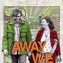 Away We Go, Farm House, Flesh, TX, The Girlfriend Experience & Management