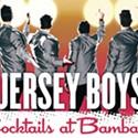 Bambara & Jersey Boys