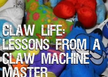 Claw Life: Lessons from a Claw-Machine Master [Video]