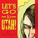 Comics | Verse, Chorus, Repeat: Dave Chisholm strikes a chord with <i>Let&rsquo;s Go to Utah</i>