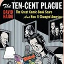 David Hadju: The Ten-Cent Plague