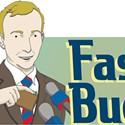 Fast Bucks