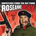 Roseanne Barr: <em>Roseannearchy</em>