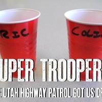 Super Troopers: The Utah Highway Patrol Got Us Drunk (Video)