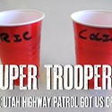 Super Troopers: The Utah Highway Patrol Got Us Drunk (Video)
