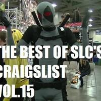 The Best of SLC's Craigslist Vol.15 (Comic Con Hook-ups!)