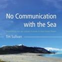 Tim Sullivan: No Communication with the Sea