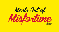 Meals Out of Misfortune Part 2