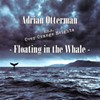 Adrian Otterman, Floating in the Whale