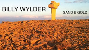 Billy Wylder, Sand & Gold