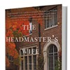 Book Review: 'The Headmaster's Wife,' Thomas Christopher Greene