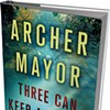 Book Review: Three Can Keep a Secret, Archer Mayor