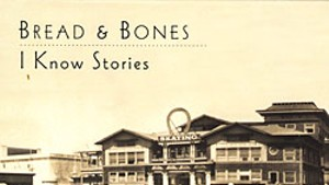 Bread and Bones, I Know Stories