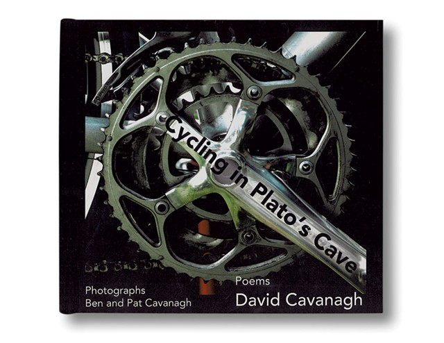 Cycling in Plato's Cave: Poems by David Cavanagh, Fomite Press, 50 pages. $12. Currently on sale at Phoenix Books and the Old Spokes Home in Burlington.